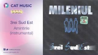 3rei Sud Est - Amintirile (instrumental)