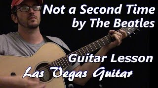Not a Second Time by The Beatles Guitar Lesson