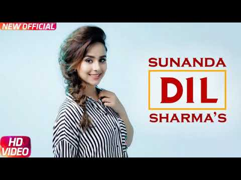 Dil Full Song    Sunanda Sharma New Song 2018