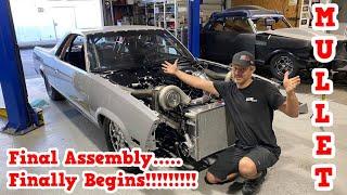 Mullet El Camino Build Episode 25! Final Assembly Begins!!!!