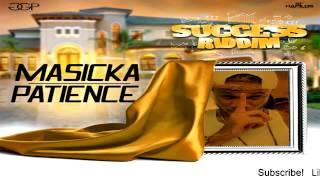 Masicka – Patience [Success Riddim] - July 2016