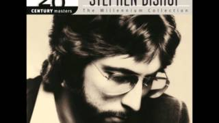 The Best of Stephen Bishop - 20th Century Masters: Millennium Collection Full Album