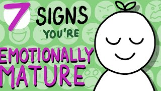 7 Signs You Are Emotionally Mature