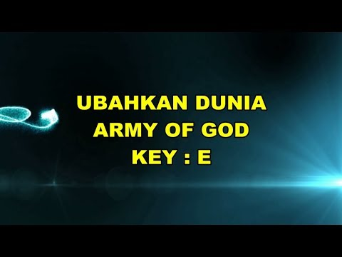 Ubahkan Dunia - Army of God (Lyric and Chord)