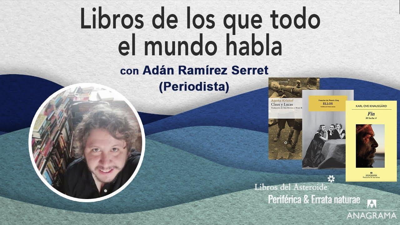 Adán Ramírez nos recomienda 3 Libros de los que todo el mundo ...