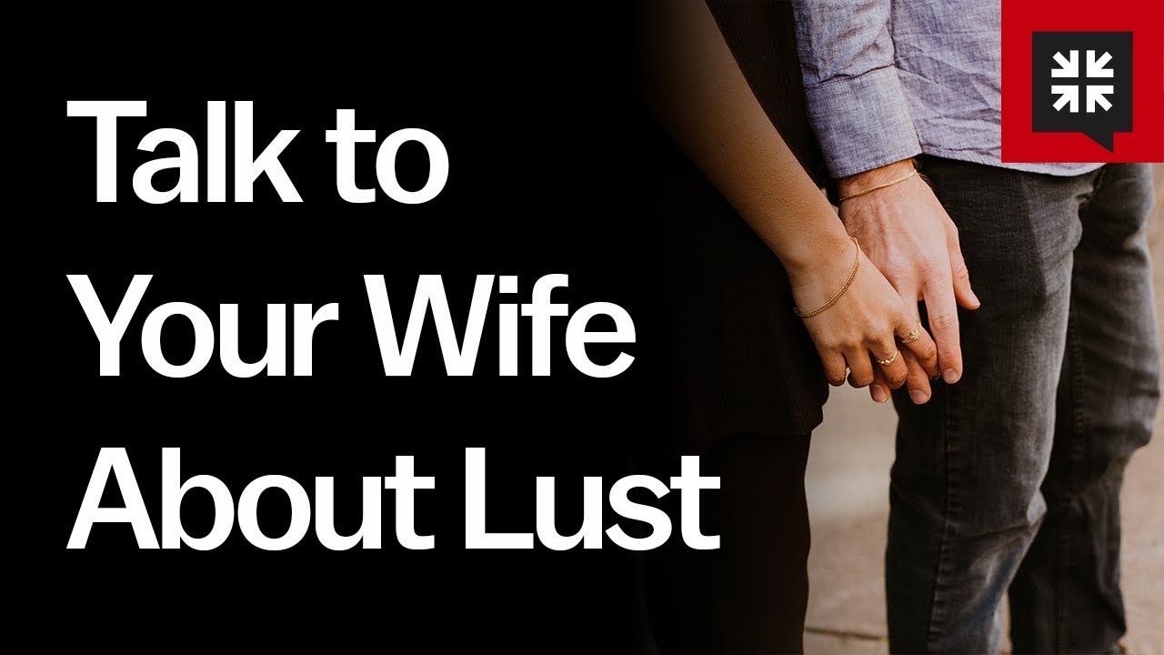 Talk to Your Wife About Lust // Ask Pastor John