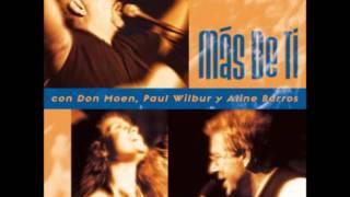 MÁS DE TI (Don Moen, Paul Wilbur y Aline Barros)