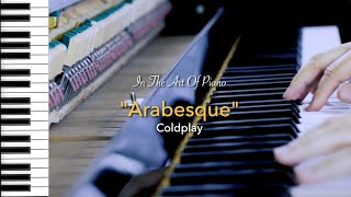 """COLDPLAY """"ARABESQUE"""" -  PIANO RENDITION by MARCEL LICHTER (Piano Cover 2019)"""