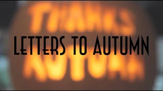 Letters To Autumn ||| Finale Thumbnail
