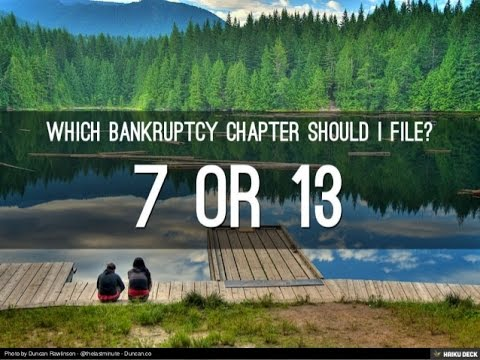 Should you File for Chapter 7 or Chapter 13?