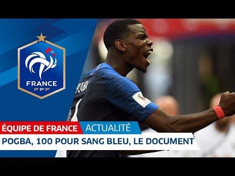 Equipe de France : Paul Pogba - 100 pour sang bleu - le document I FFF 2018