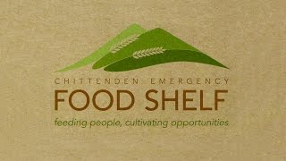 Feeding People, Cultivating Opportunities: The Chittenden Emergency Food Shelf