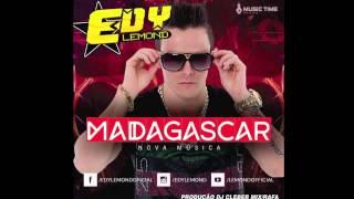 Edy Lemond - Madagascar (Produc?a?o/ Dj Cleber Mix /Raffa)