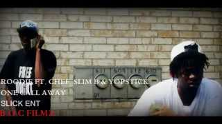 ROODIE FT  CHEF,SLIM B &YOPSITCK[ ONE CALL AWAY][HD] thumbnail