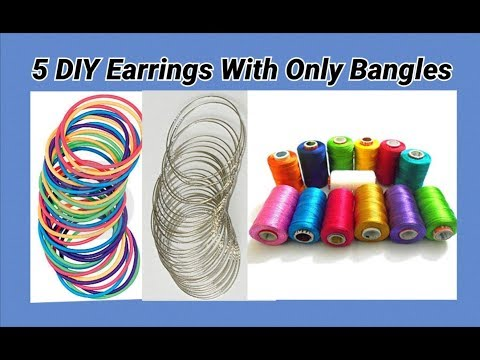 5 DIY Earrings with only Bangles