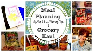 Meal Planning : My Top 5 Meal Planning Tips & Grocery Haul