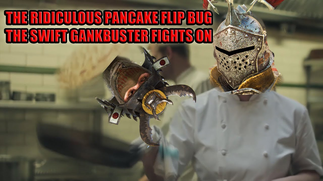 [For Honor] The invisible Pancake flip BUG - The swift Gankbuster fights on