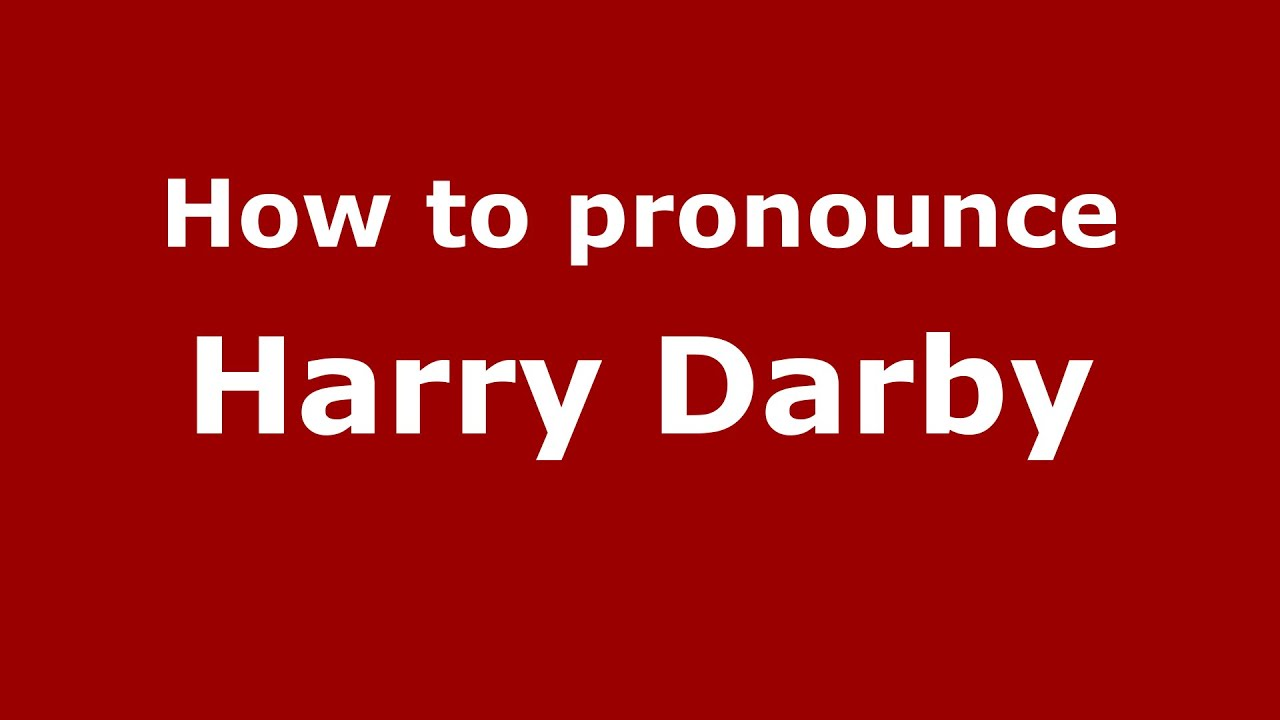 How to pronounce Harry Darby (American English/US