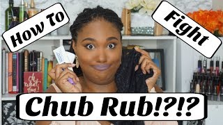 How to Fight Chub Rub?!?!?!