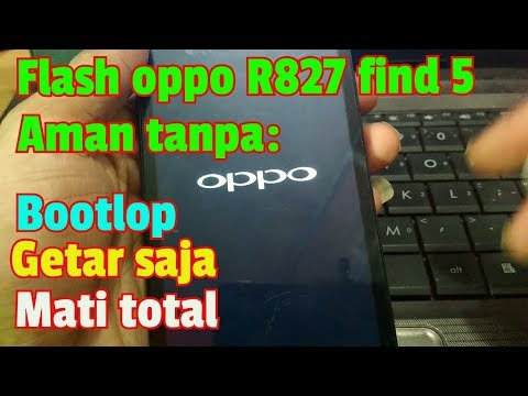 cara-flash-oppo-r827-bootlop-||-aman-tanpa-mati-total-||-100%-work