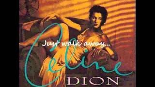 Celine Dion - Just Walk Away (with lyrics)