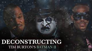 Deconstructing Tim Burton's Batman II