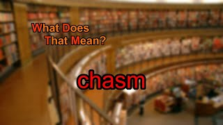 What does chasm mean?