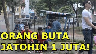 ORANG BUTA JATUHIN UANG 1 JUTA DI JALAN ! - Social Experiment Indonesia