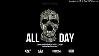 Johnny May Cash - All Day Feat. Lil Herb