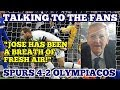 TALKING TO THE FANS: Tottenham 4-2 Olympiacos: \Jose Has Been A Breath Of Fresh Air!\