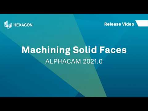 Solid Faces Machining | ALPHACAM 2021