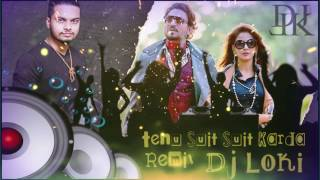 Tenu Suit Suit Karda Remix (Dj Loki) | Full HD | ............🤘🤘😎🤘🤘