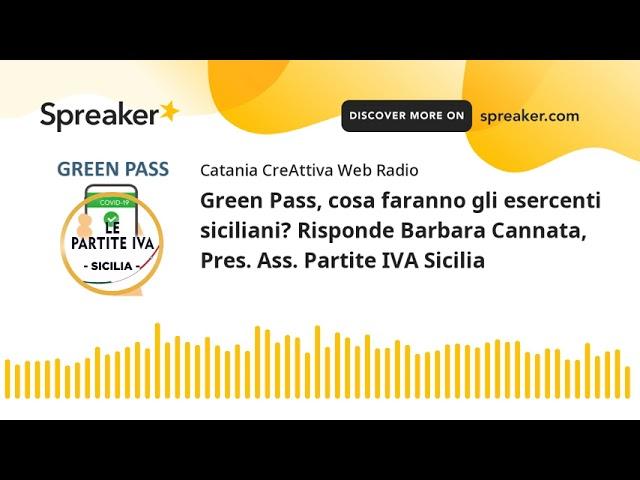Green Pass, cosa faranno gli esercenti siciliani? Risponde Barbara Cannata, Pres. Ass. Partite IVA S