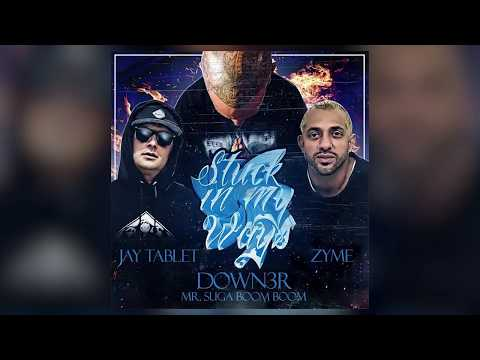 Down3r Stuck In My Ways featuring Jay Tablet and Zyme (Lyric Video)