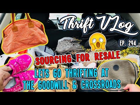 LETS GO THRIFTING AT THE GOODWILL & CROSSROADS | SOURCING FOR RESALE | THRIFT VLOG EP. 294