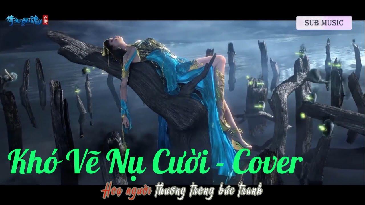 Khó Vẽ Nụ Cười – Cover   Sub Lời Bài Hát- Lyrics   Nhạc + Phim Cực Hay