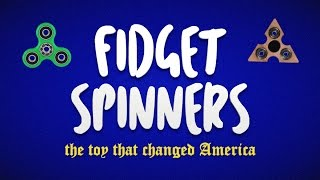 Fidget Spinners: The Toy That Changed America