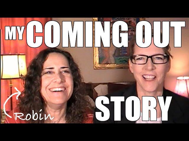 Coming Out: My Coming Out Story - Robin: Lacie and Robin: Ep.2