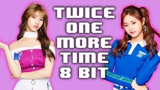 TWICE (トワイス) One More Time (8 Bit Version / Cover)