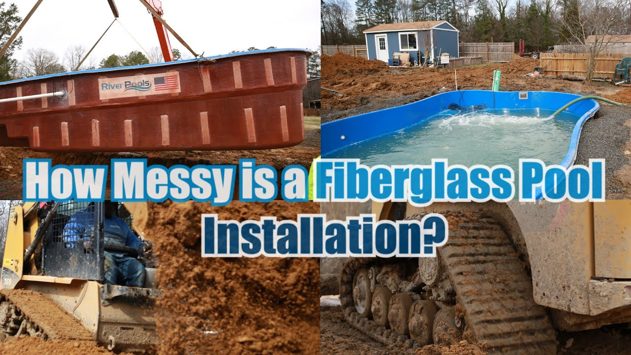 How Messy is a Fiberglass Pool Installation? - YouTube