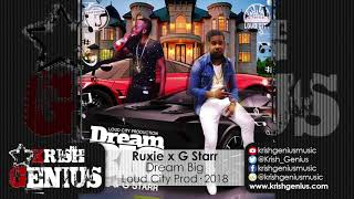Ruxie & G Starr - Dream Big - February 2018