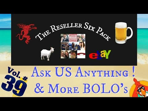 Re-Seller Six Pack Episode #39 - Ask Us Anything & More BOLO's