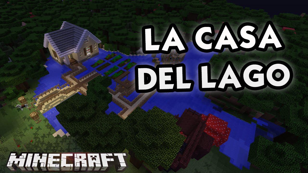 Minecraft la casa del lago casas de suscriptores youtube - La casa del lago ...