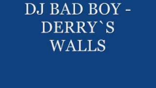 DJ BADBOY - DERRY`S WALLS