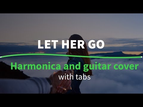 Guitar and harmonica cover (Let her go) - with chords and tabs ...