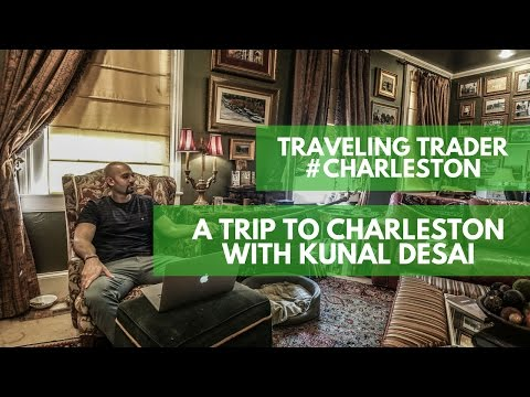 Trade Stocks And Travel - A Trip To Charleston With Kunal Desai
