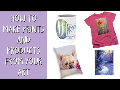 How to Make Prints and Products of Your Paintings