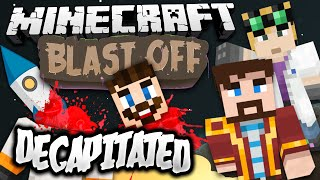 Minecraft Mods - Blast Off! #21 - DECAPITATED
