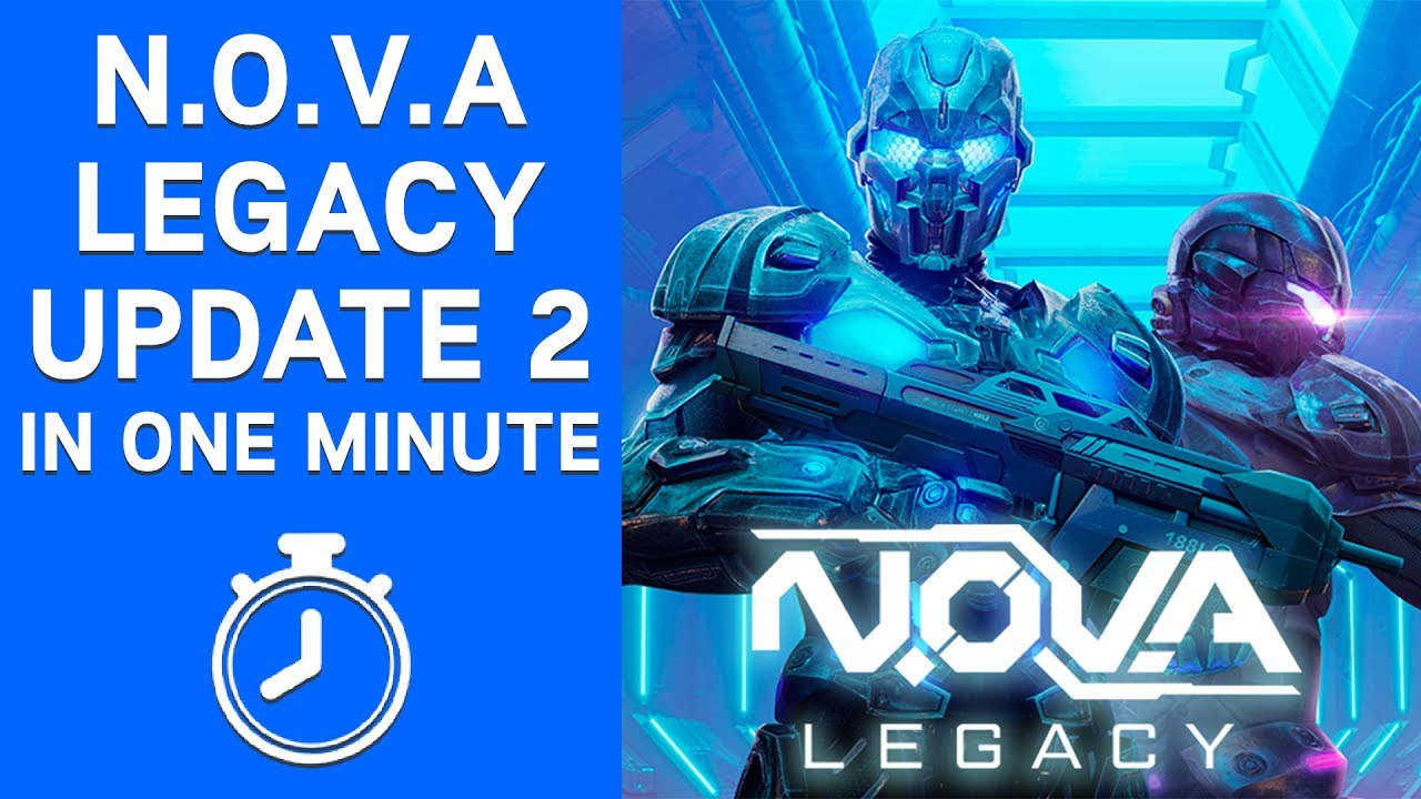 N O V A  Legacy Update 2 in One Minute | Gameloft Central