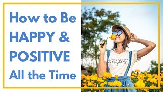 Happiness - How to be happy and positive all the time | Meditation
